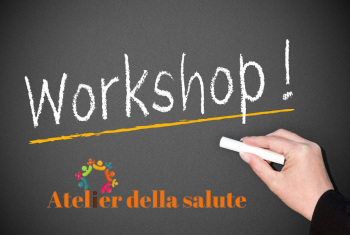 Atelier della Salute: workshop dedicati ad alimentazione, attività fisica, benessere psicologico e prevenzione