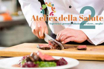 Show-cooking: gusto e benessere protagonisti della seconda edizione di Atelier della Salute